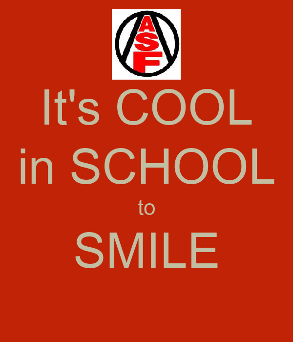 It's COOL in SCHOOL to SMILE