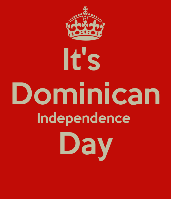 It's  Dominican Independence  Day