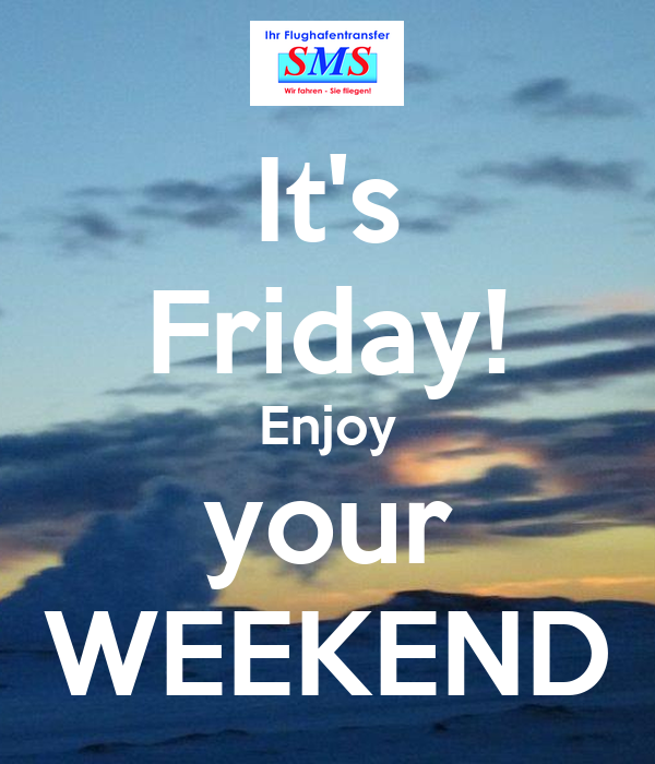 Its Friday Enjoy Your Weekend Poster Sms Keep Calm O Matic
