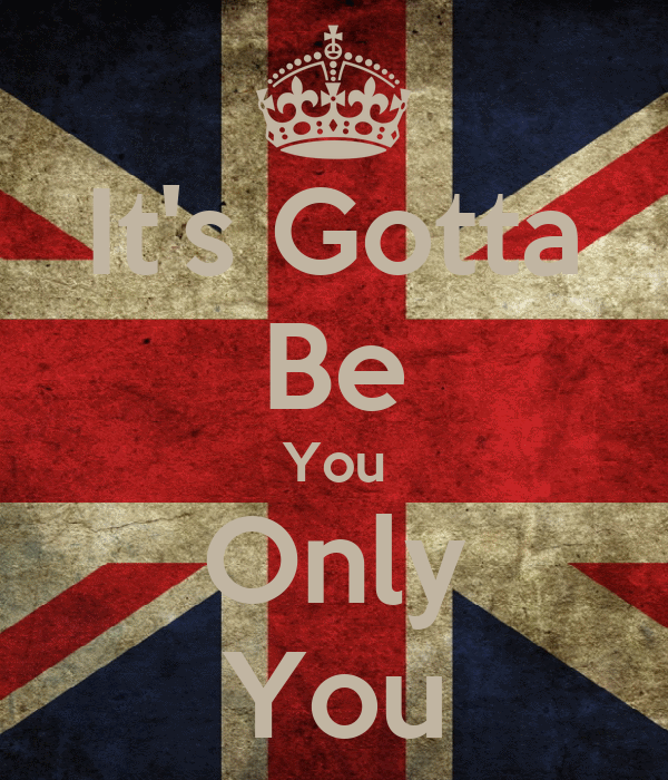 It's Gotta Be You Only You