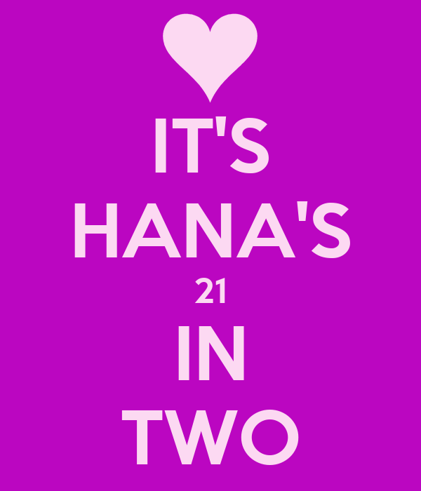 IT'S HANA'S 21 IN TWO