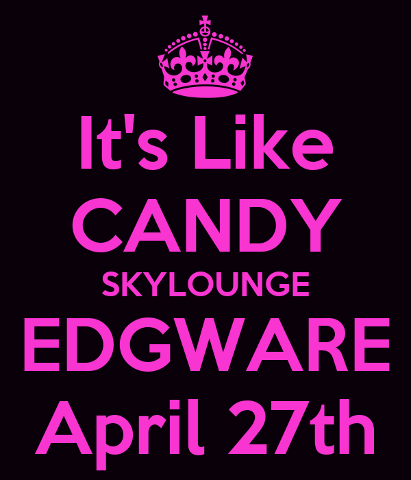 It's Like CANDY SKYLOUNGE EDGWARE April 27th