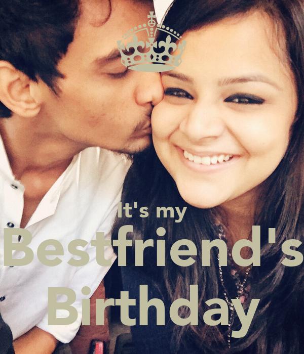 It's my Bestfriend's Birthday