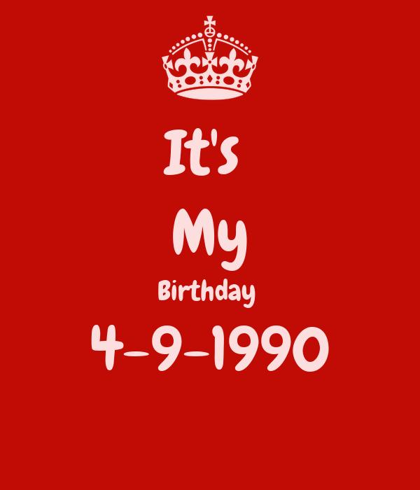 It's  My Birthday  4-9-1990
