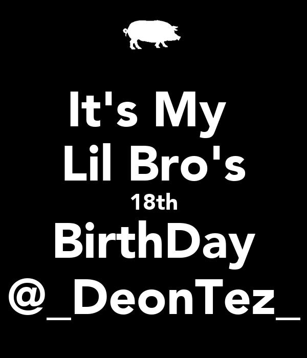 It's My  Lil Bro's 18th BirthDay @_DeonTez_