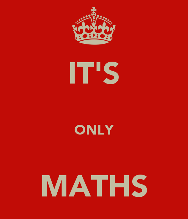 IT'S  ONLY  MATHS