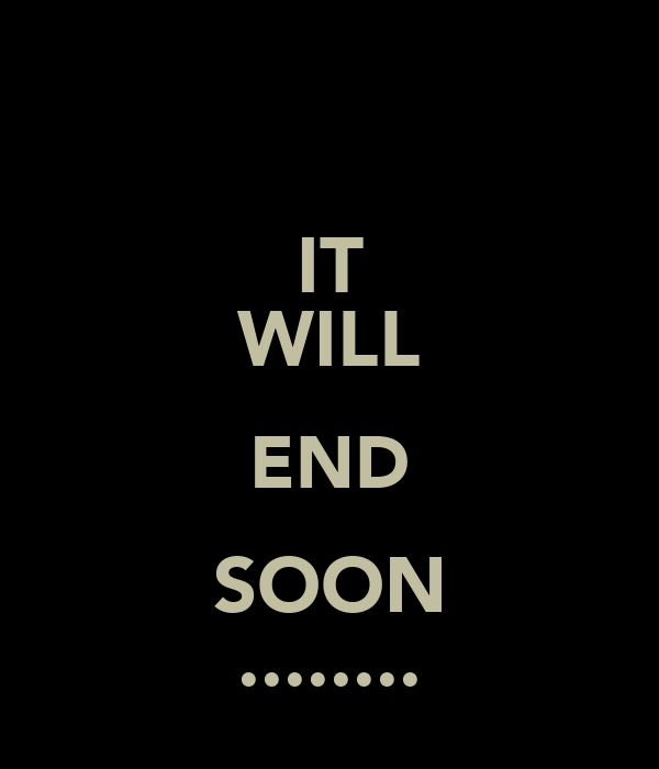it will end soon poster a keep calm o matic