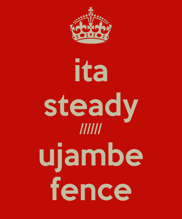 ita steady ////// ujambe fence