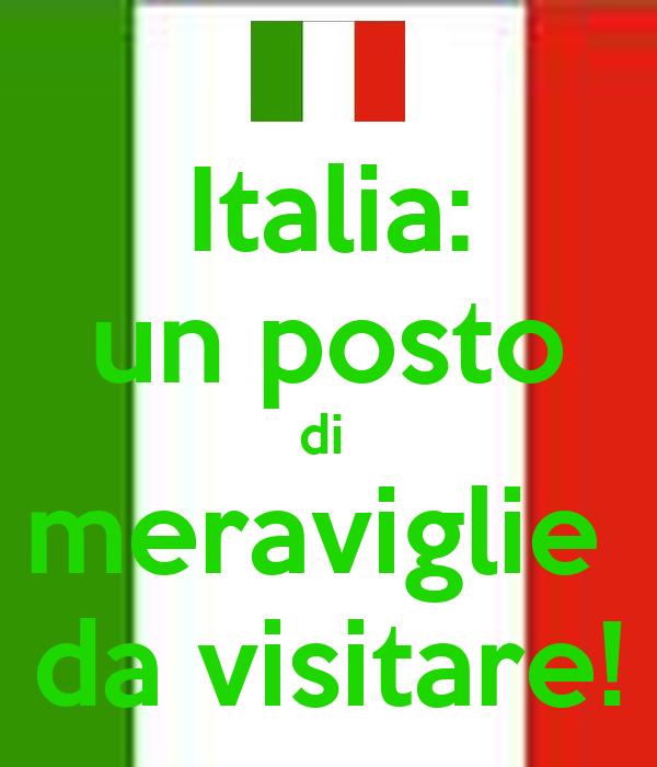 Italia: un posto di  meraviglie  da visitare!