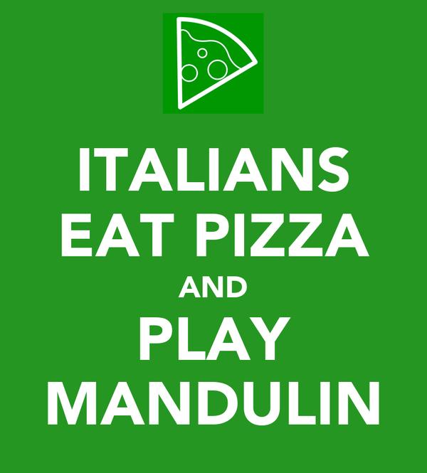 ITALIANS EAT PIZZA AND PLAY MANDULIN