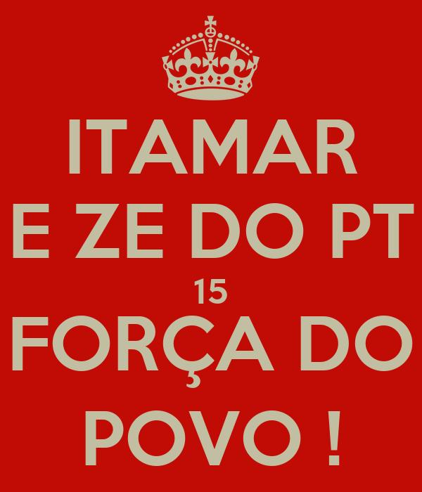 ITAMAR E ZE DO PT 15 FORÇA DO POVO !