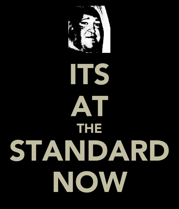 ITS AT THE STANDARD NOW