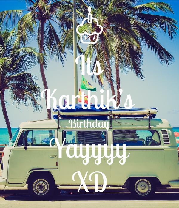 Its Karthik's  Birthday Yayyyy XD