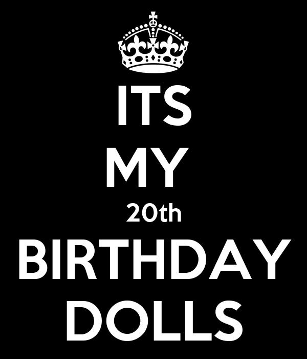 ITS MY  20th BIRTHDAY DOLLS