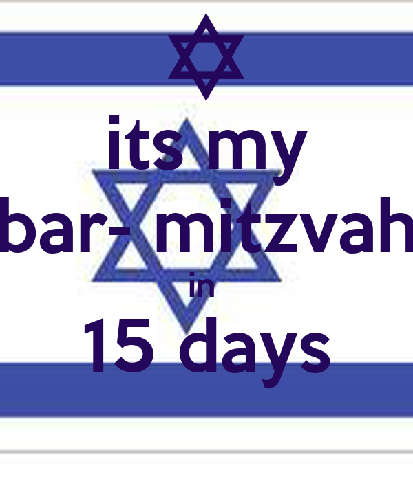 its my  bar- mitzvah  in  15 days