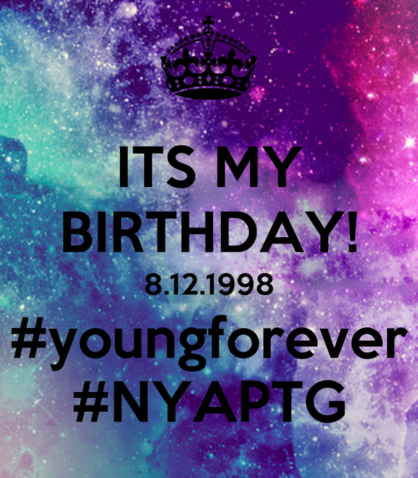 ITS MY BIRTHDAY! 8.12.1998 #youngforever #NYAPTG