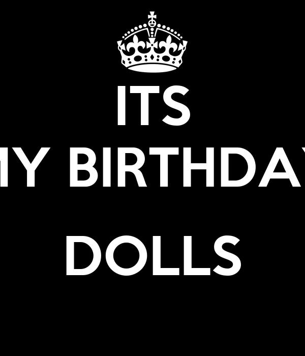 ITS MY BIRTHDAY  DOLLS