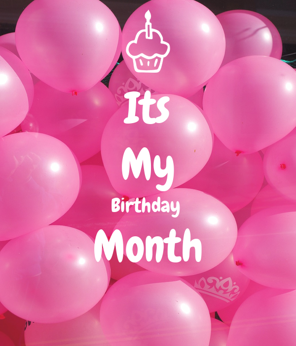 Its my birthday month poster shipra keep calm o matic - Its my birthday month images ...