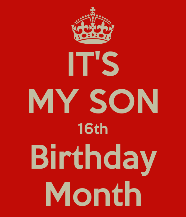 IT'S MY SON 16th Birthday Month Poster
