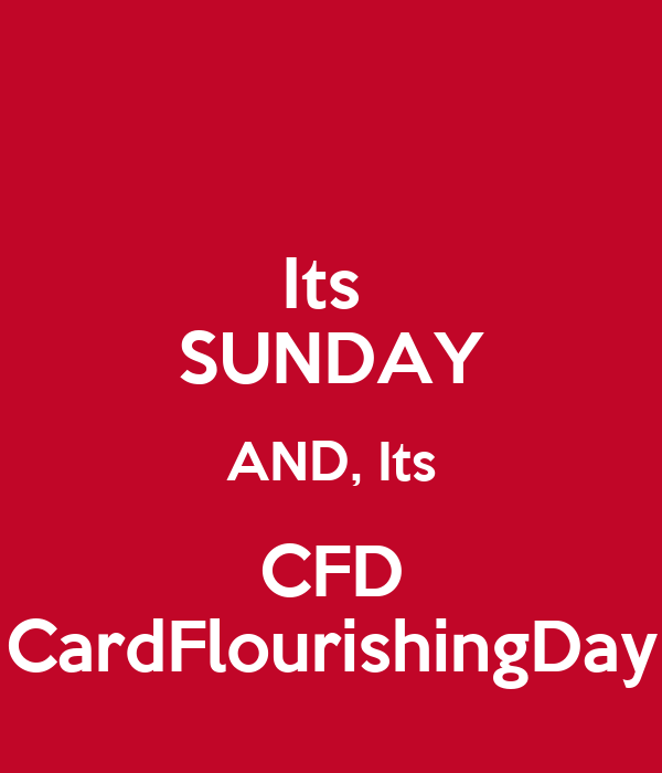 Its  SUNDAY AND, Its CFD CardFlourishingDay