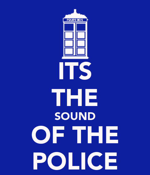 ITS THE SOUND OF THE POLICE