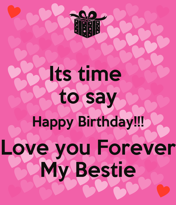 its time to say happy birthday love you forever my bestie poster