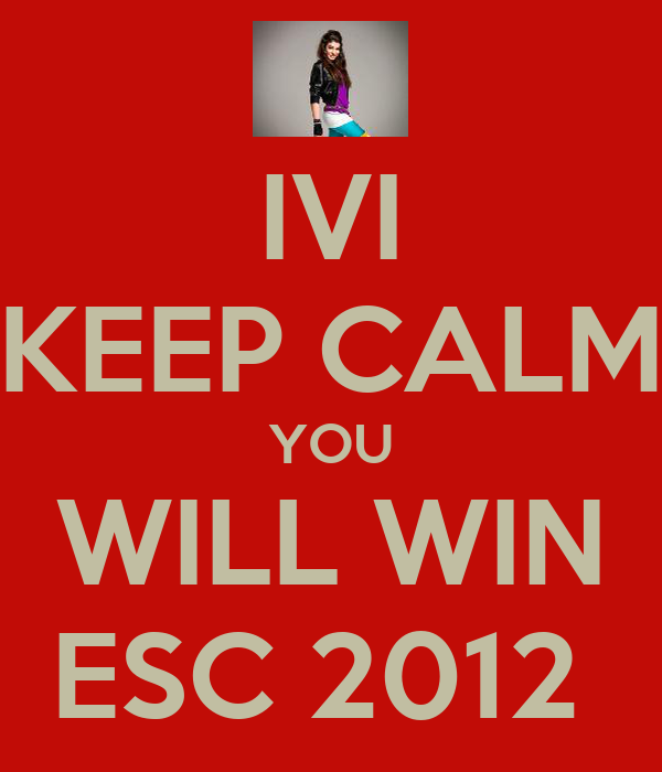 IVI KEEP CALM YOU WILL WIN ESC 2012