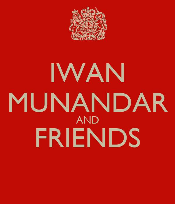 IWAN MUNANDAR AND FRIENDS