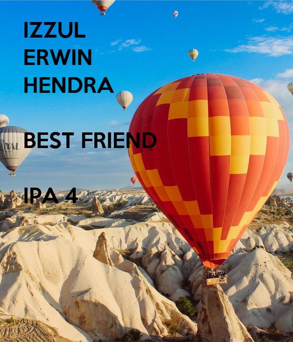IZZUL ERWIN HENDRA  BEST FRIEND  IPA 4
