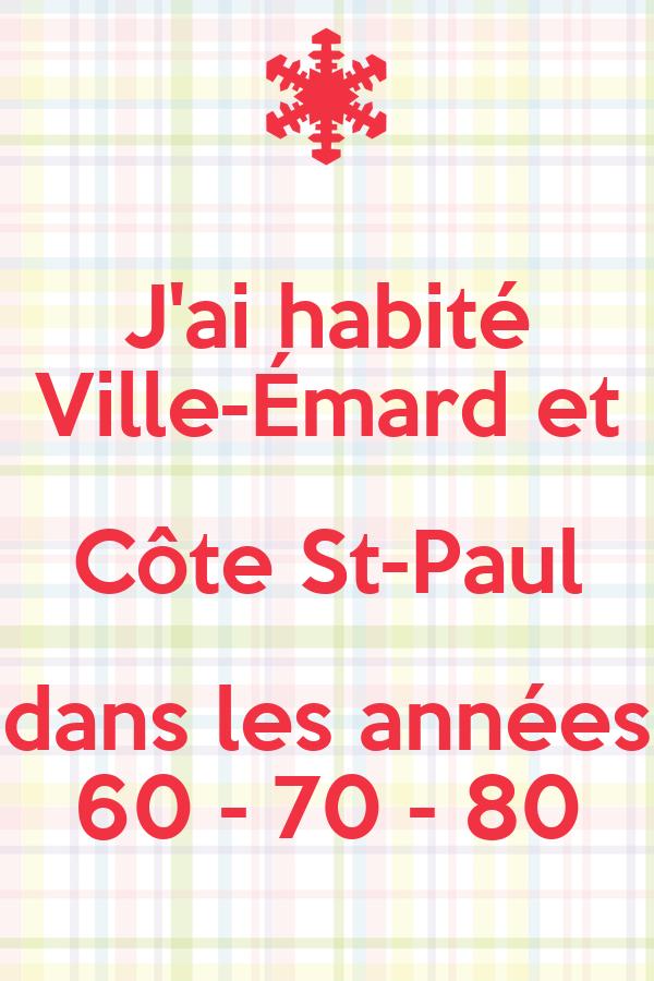 J'ai habité Ville-Émard et Côte St-Paul dans les années 60 - 70 - 80