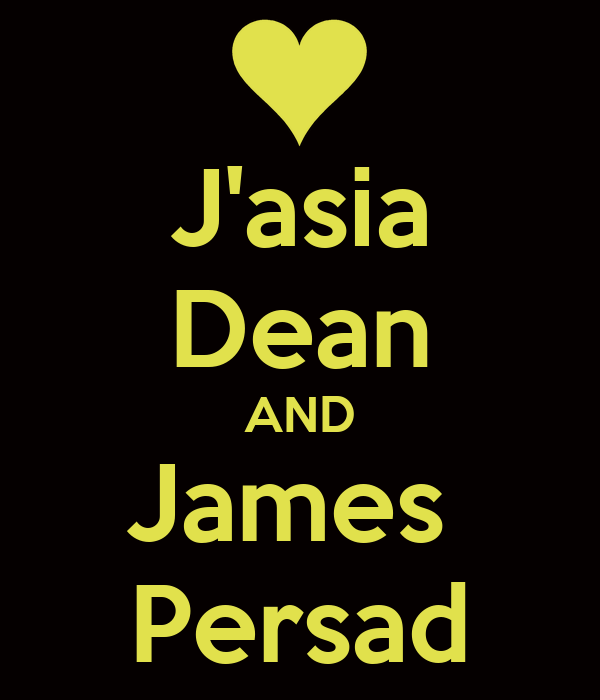 J'asia Dean AND James  Persad