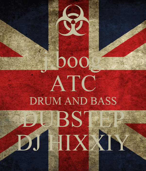 j.boog ATC DRUM AND BASS DUBSTEP DJ HIXXIY
