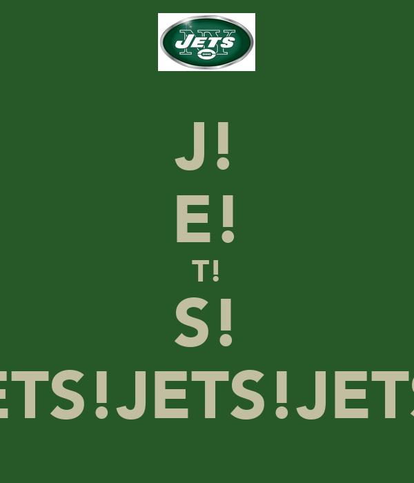 J! E! T! S! JETS!JETS!JETS!