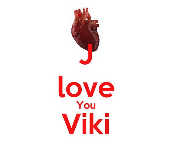 J love You Viki