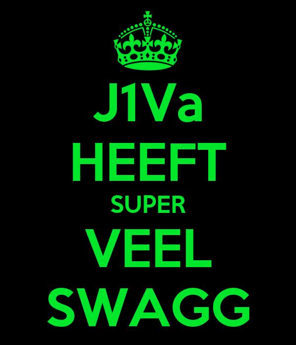 J1Va HEEFT SUPER VEEL SWAGG