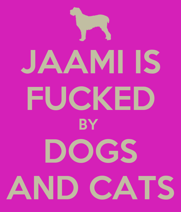 JAAMI IS FUCKED BY  DOGS AND CATS