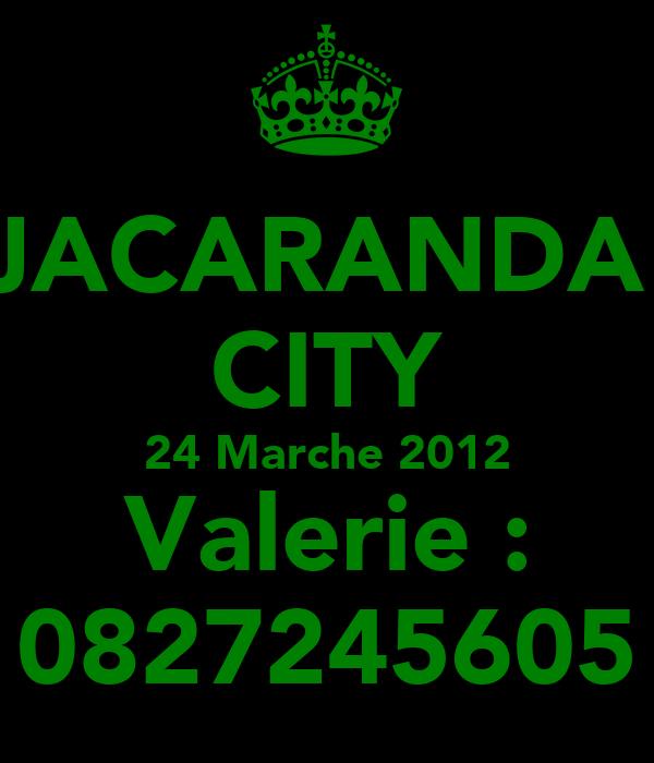 JACARANDA  CITY 24 Marche 2012 Valerie : 0827245605