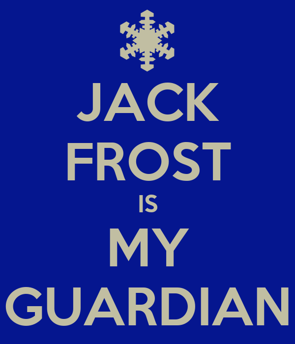 JACK FROST IS MY GUARDIAN