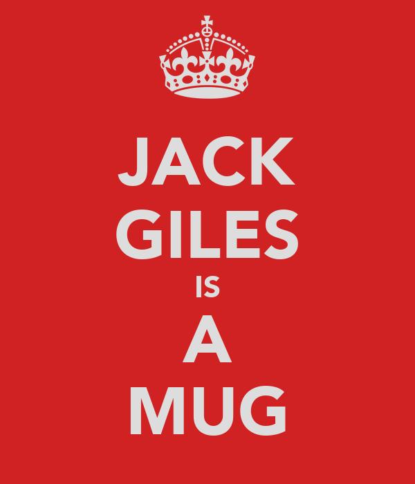 JACK GILES IS A MUG