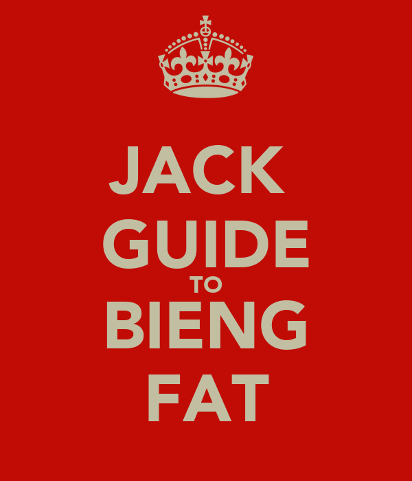JACK  GUIDE TO BIENG FAT