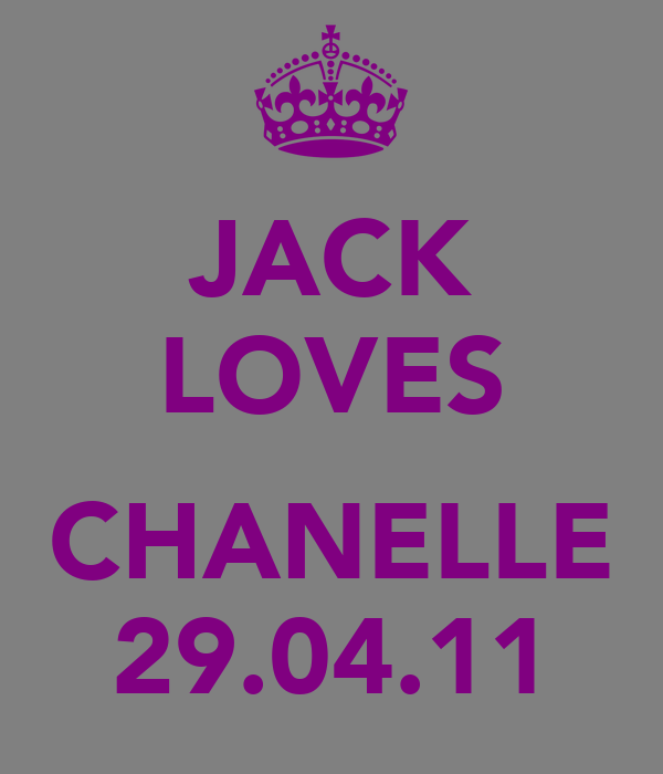 JACK LOVES  CHANELLE 29.04.11
