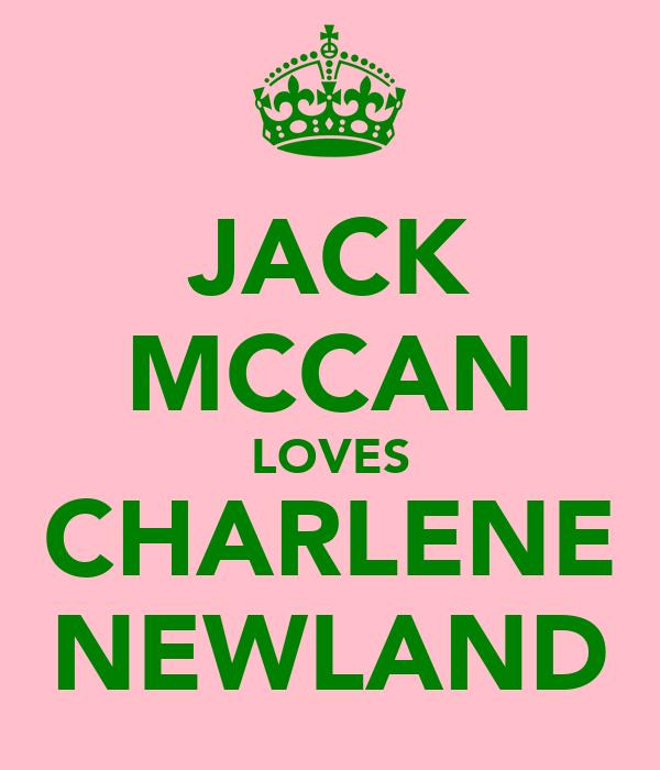 JACK MCCAN LOVES CHARLENE NEWLAND