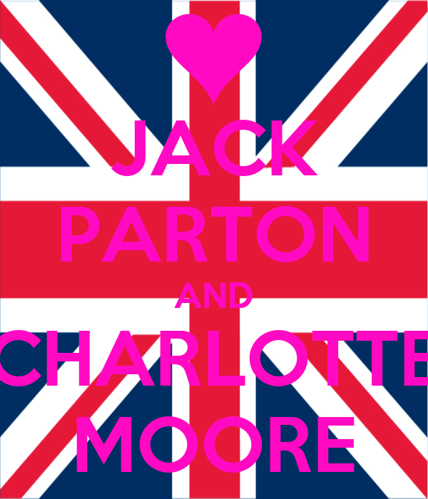 JACK PARTON AND CHARLOTTE MOORE
