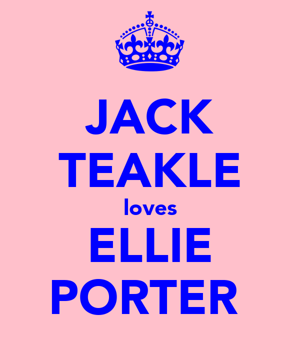JACK TEAKLE loves ELLIE PORTER