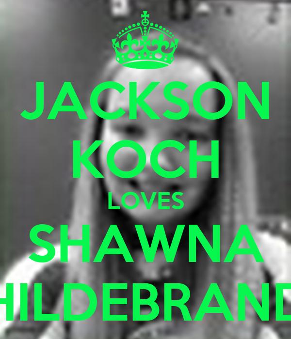 JACKSON KOCH LOVES SHAWNA HILDEBRAND