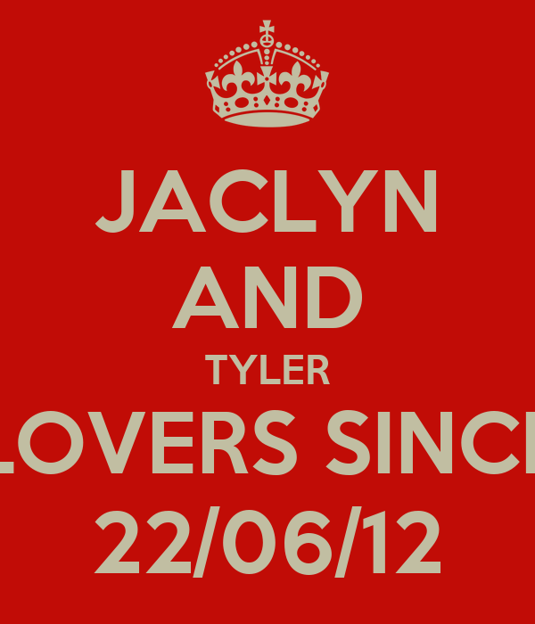 JACLYN AND TYLER LOVERS SINCE 22/06/12