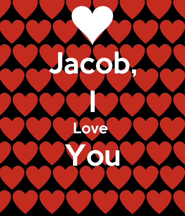 Jacob, I Love  You