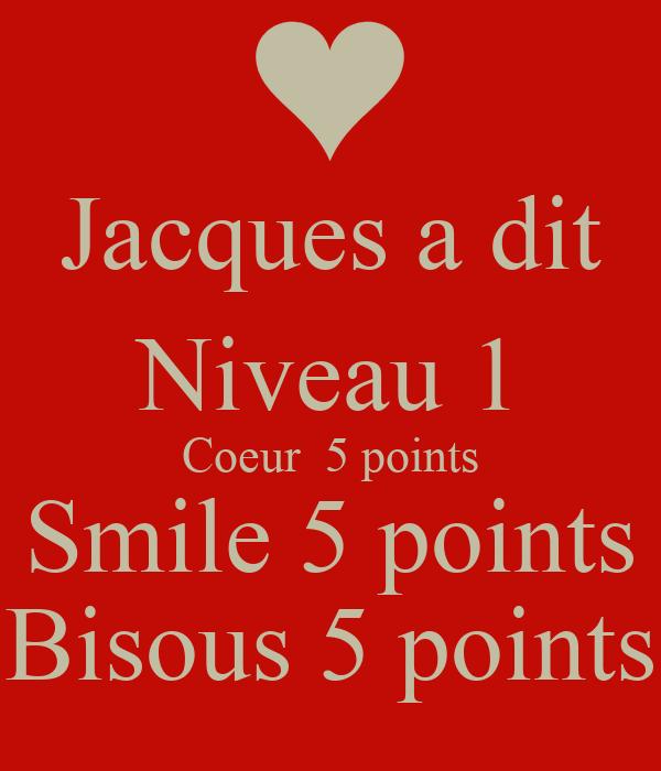 Jacques A Dit Niveau 1 Coeur 5 Points Smile 5 Points Bisous 5