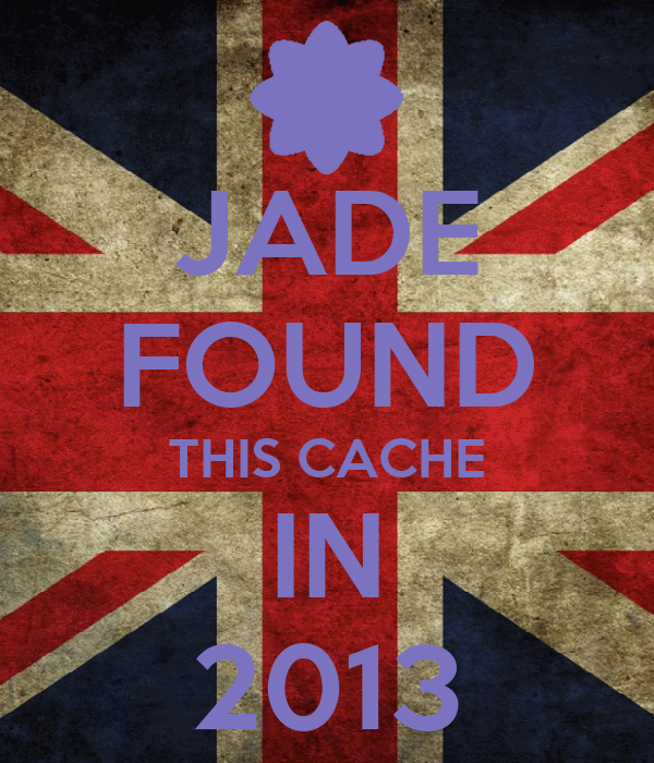 JADE FOUND THIS CACHE IN 2013