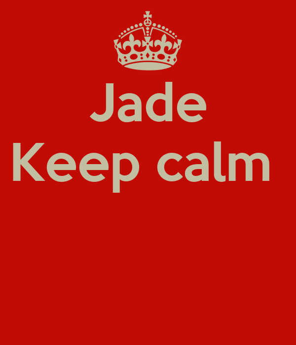 Jade Keep calm